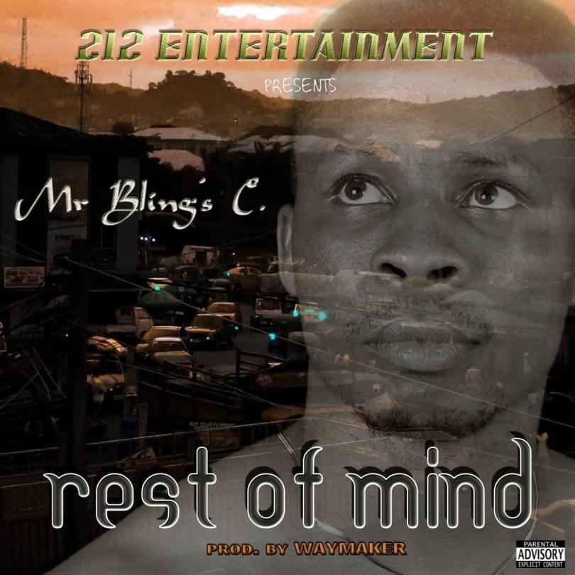 Mr Blings C – Rest of Mind (Prod. By Waymaker)