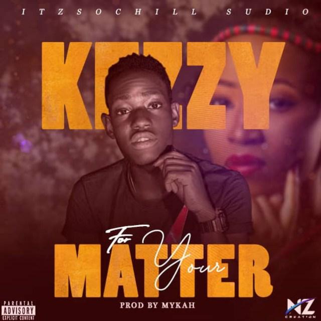 Kezzy – For Ur Matter