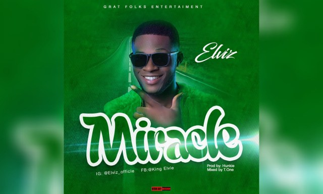 Listen to Elviz – Miracle (Prod. By Hunkie)