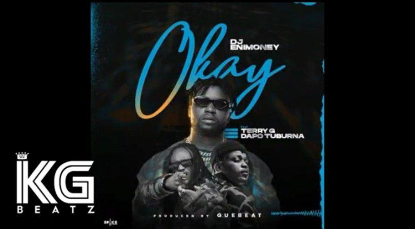 Download Instrumental DJ Enimoney ft Dapo Tuburna x Terry G – Okay (Reprod. by KG Beatz)
