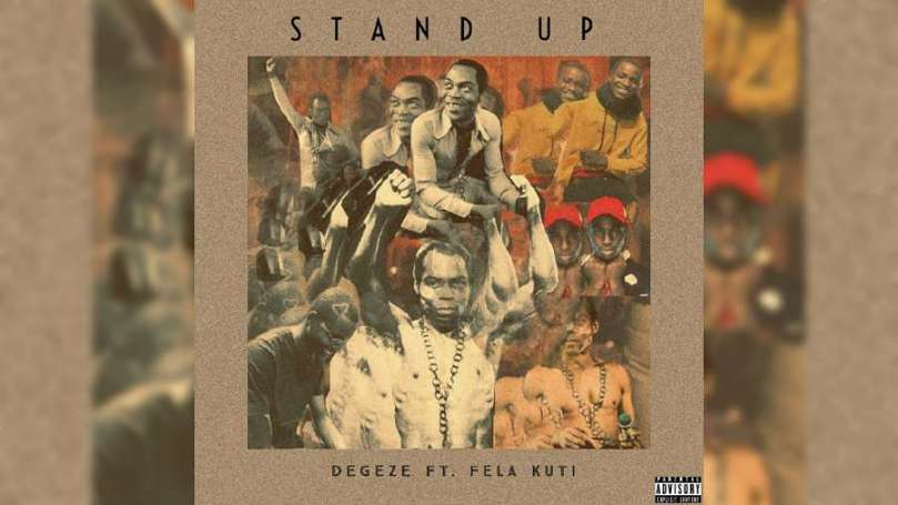 NEW MUSIC: Degeze – Stand Up ft. Fela Kuti