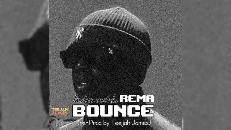 Download Instrumental REMA – Bounce (Reprod by Teejah James)