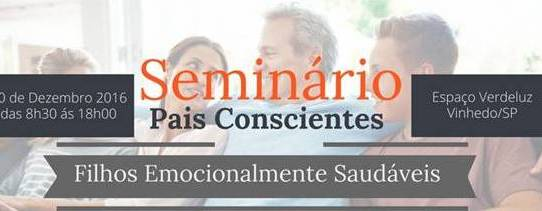 SEMINÁRIO PAIS CONSCIENTES, FILHOS EMOCIONALMENTE SAUDÁVEIS