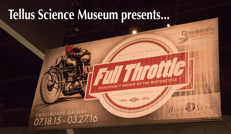 Full Throttle at Tellus Science Museum