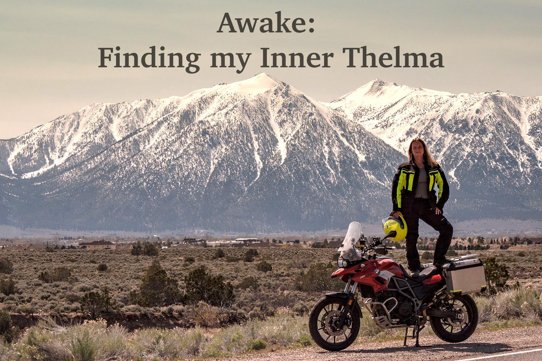 Awake: Finding my Inner Thelma