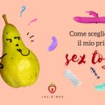 La grande scelta: 5 regole per acquistare il primo sex toy