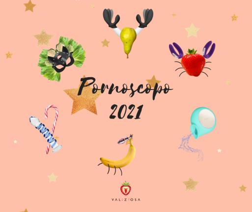 Ponoscopo 2021 Porno Oroscopo Valiziosa