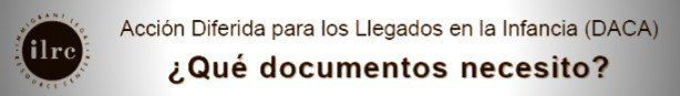 DACA que documentos necesito para calificar