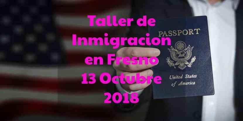 Taller de Inmigración en Fresno 13 Octubre 2018 Gaston Middle School