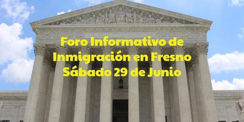 Foro Informativo de Inmigración en Fresno Sábado 29 de Junio CVIIC