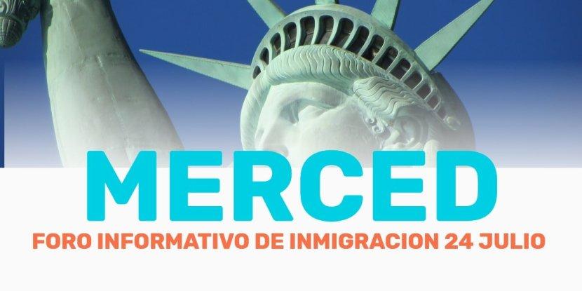 Foro Informativo de Inmigración en Merced 24 Julio 2019