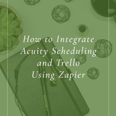 How to Integrate Acuity Scheduling and Trello Using Zapier