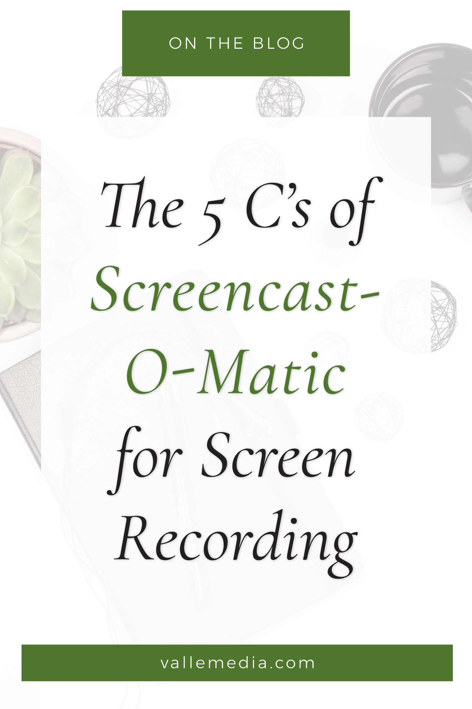 The 5 C\'s of Screencast-O-Matic for Screen Recording