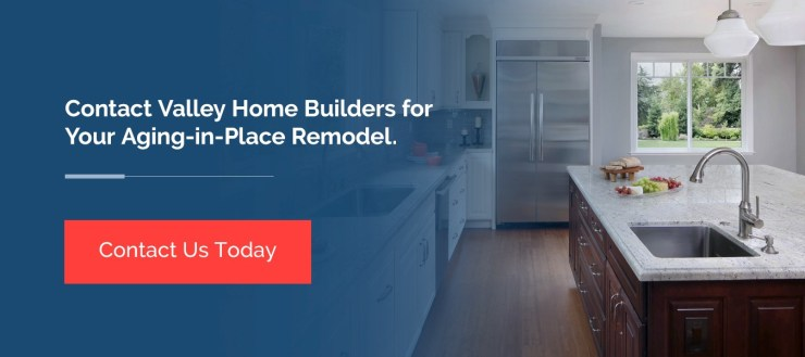 Contact Valley Home Builders to learn about our aging in place home remodeling services.
