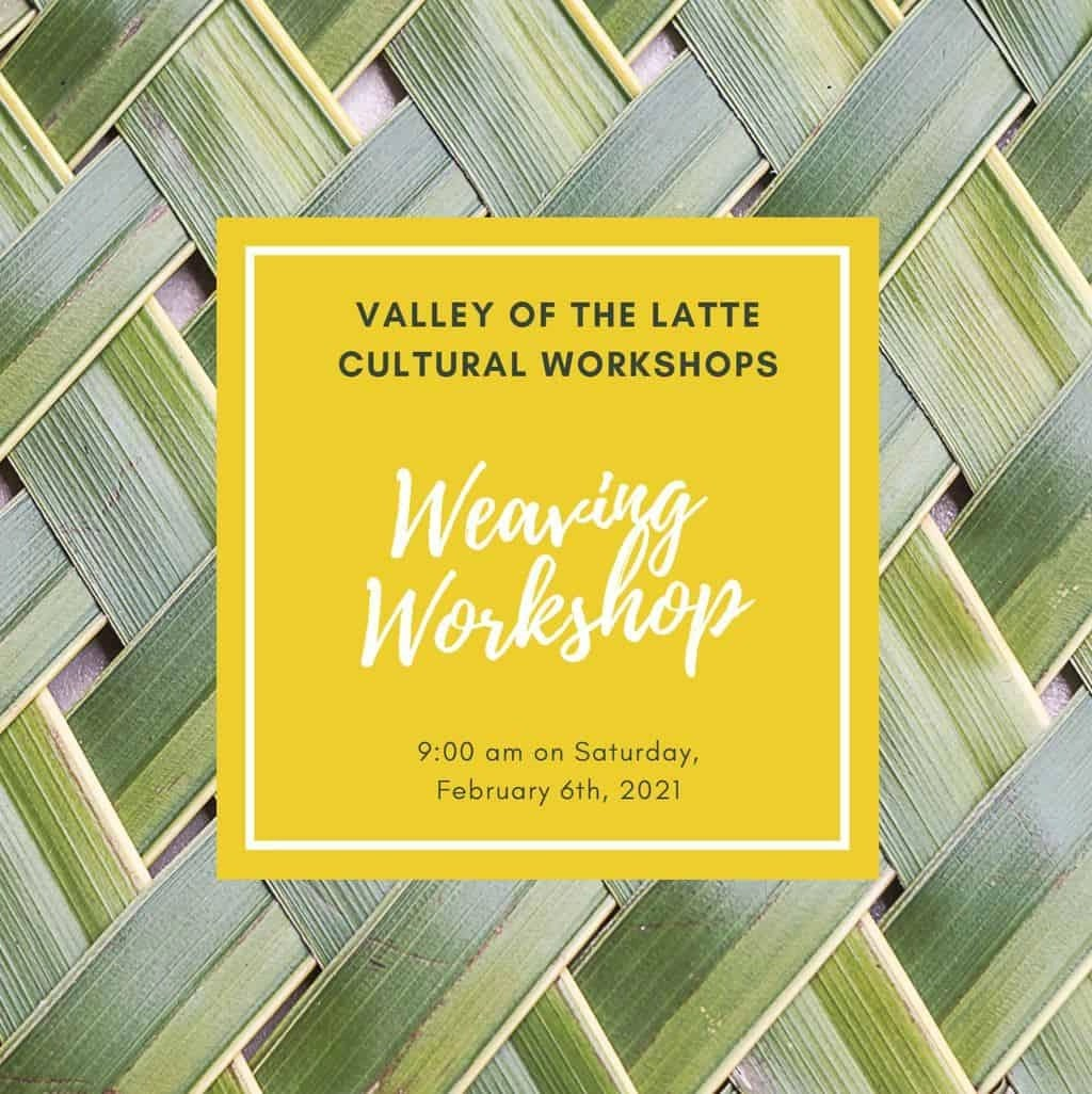 Valley of the Latte weaving workshop february 6th
