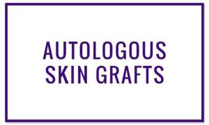 AUTOLOGOUS SKIN GRAFTS - Wound Treatments at Valley Wound Care Specialists