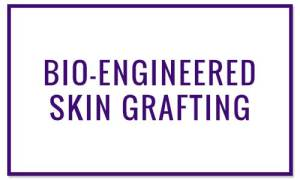 BIO-ENGINEERED SKIN GRAFTING - Wound Treatments at Valley Wound Care Specialists