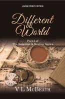 The Ambition & Destiny Series Large Print Edition of Different World