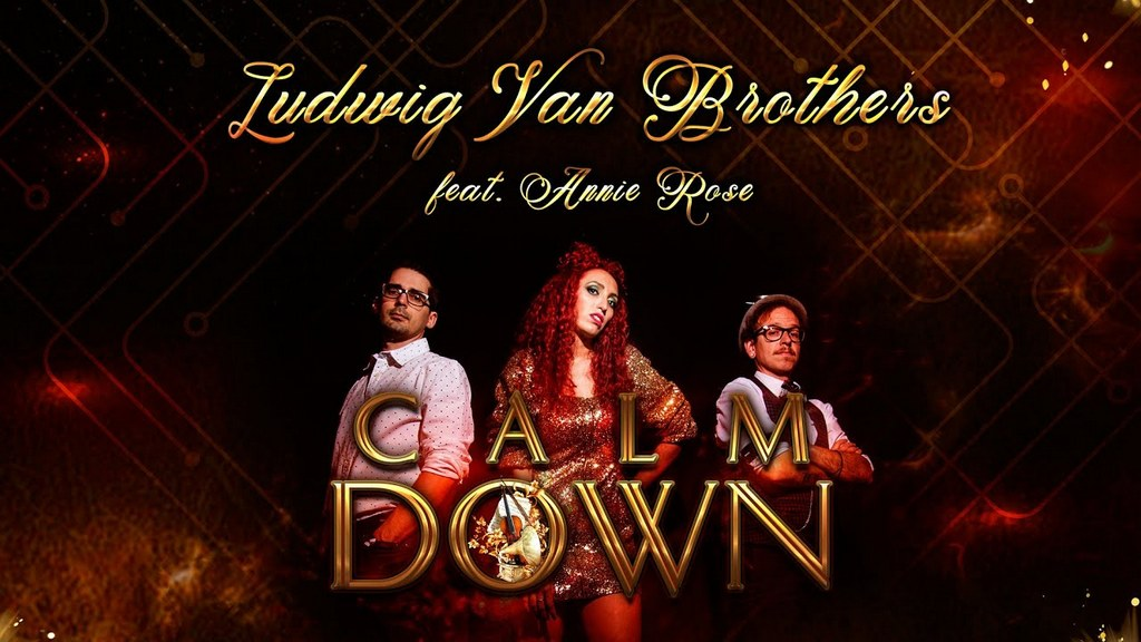 Ludwig Van Brothers feat. Annie Rose _Calm Down_ (Official Video) (BQ)