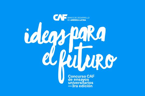 CAF -banco de desarrollo de América Latina-, en conjunto con el Banco Central de Bolivia, abre 3ª edición del concurso Ideas Para el Futuro.