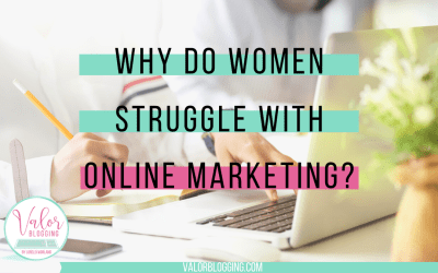 Why Do Women Struggle With Online Marketing?