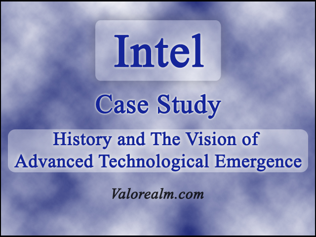 Intel, History of Intel, Intel Case Study, Intel Story, Intel History