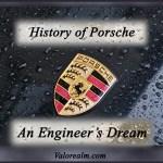 History of Porsche An Engineer's Dream: Case Study