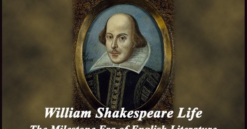Biography of William Shakespeare Life and the Milestone Era of English Literature