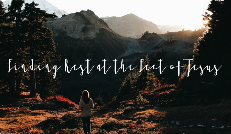 Finding Rest at the Feet of Jesus