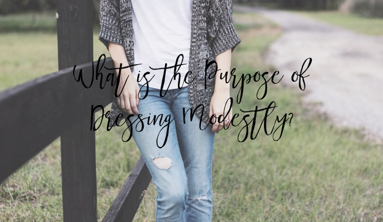 What is the Purpose of Dressing Modestly?