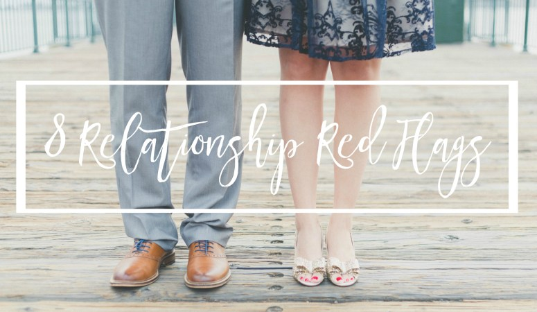 8 Relationship Red Flags