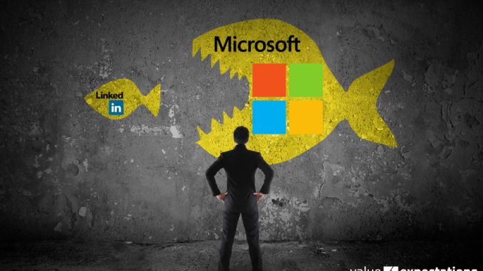 Microsoft Corporation & LinkedIn Corp. - Post Deal Value Expectations