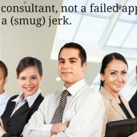 Don't be a consultant jerk