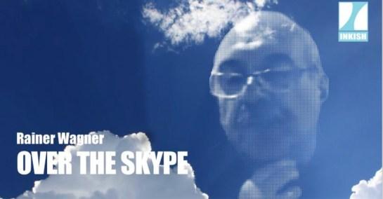 Rainer Wagner Over the Skype via INKISHTV