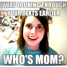 Vamers - Humour - Overly Attached Girlfriend - Who's Mom