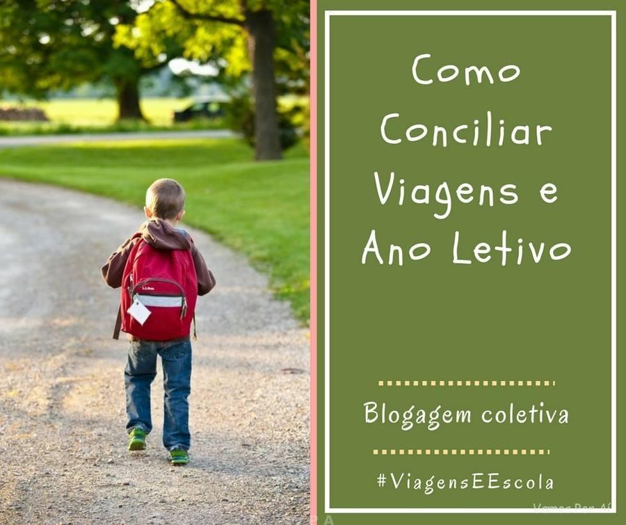 Como Conciliar Viagens e o Ano Letivo   7269c6bcd4a38