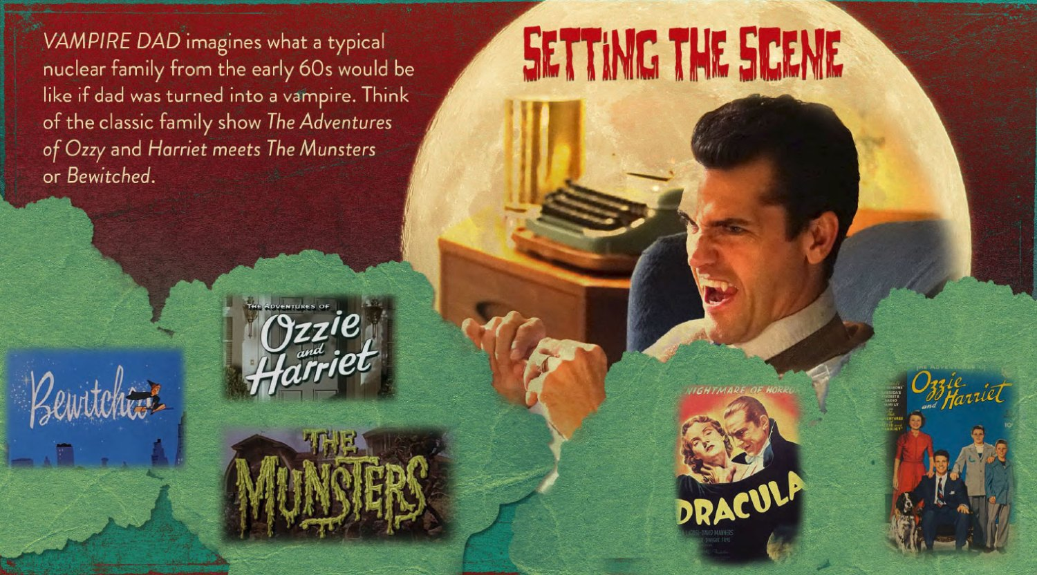 Popular shows and movies in the early 60's one would watch if their dad was turned into a vampire.