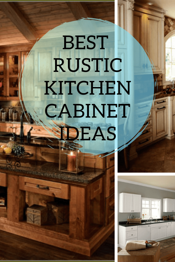 20 Best Rustic Kitchen Cabinets Ideas For A Cozy Living