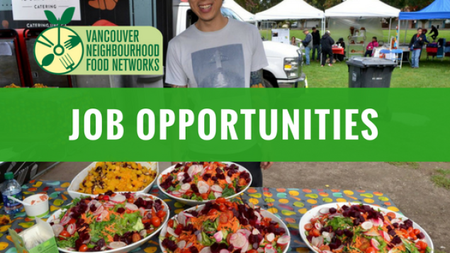 job opportunities with Vancouver Neighbourhood Food Networks