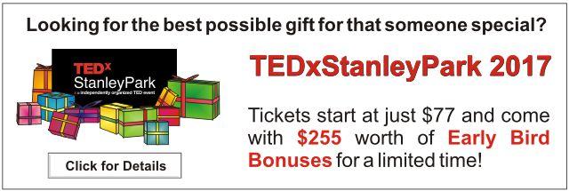 TEDxStanleyPark Early Bird Bonuses