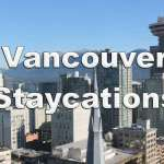 Vancouver Staycations
