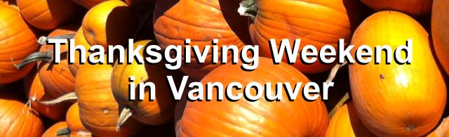 Thanksgiving Weekend in Vancouver
