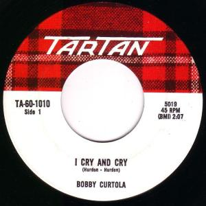 Bobby Curtola - I Cry And Cry 45 (Tartan).jpg