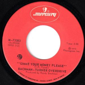 Bachman-Turner Overdrive - Gimme Your Money Please 45 (Mercury Canada).jpg