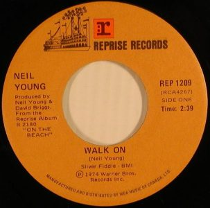 Walk On by Neil Young