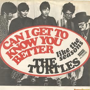 Can I Get To Know You Better by The Turtles