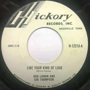 I Like Your Kind Of Love by Bob Luman and Sue Thompson