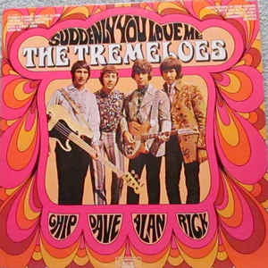 Suddenly You Love Me by The Tremeloes