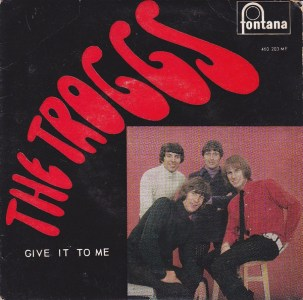 Give It To Me by The Troggs