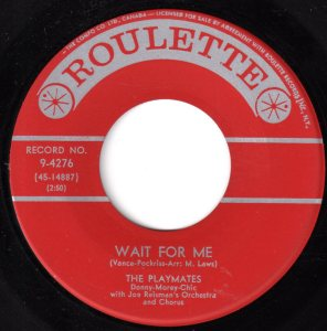 Wait For Me by The Playmates